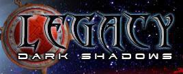 Legacy: Dark Shadows